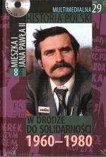 Okładka książki Multimedialna historia Polski  - TOM 29 - W drodze do Solidarności 1960-1980
