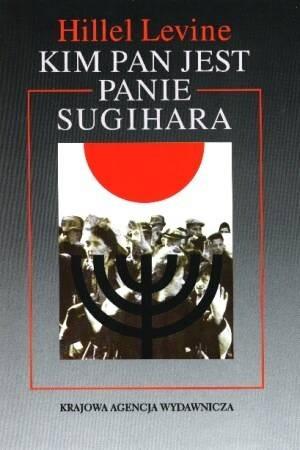 Okładka książki Kim pan jest panie Sugihara - Hiller Levine