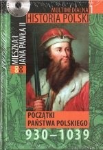 Okładka książki Multimedialna historia Polski - TOM 1 - Początki państwa polskiego 930-1039