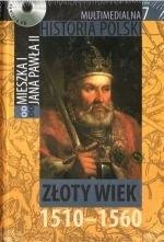 Okładka książki Multimedialna historia Polski - TOM 7 - Złoty wiek 1510-1560