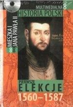 Okładka książki Multimedialna historia Polski - TOM 8 - Pierwsze elekcje 1560-1587
