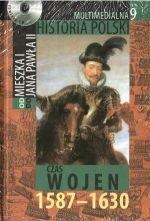 Okładka książki Multimedialna historia Polski  - TOM 9 - Czas wojen 1587-1630