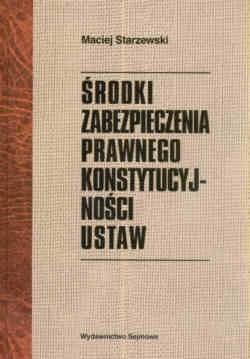 Okładka książki Srodki zabezpieczenia prawnego konstytucyjnosci ustaw