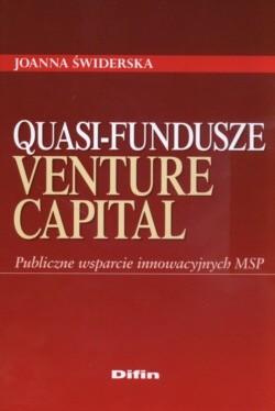 Okładka książki Quasi fundusze venture capital Publiczne wsparcie innowacyjnych MSP