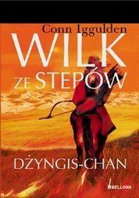 Okładka książki Wilk ze stepów dżyngis-chan
