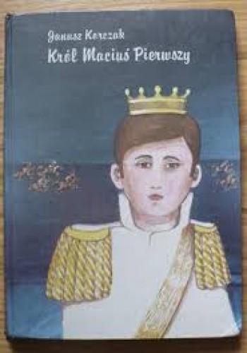 Okładka książki Król Maciuś Pierwszy