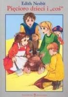 """Pięcioro dzieci i """"coś"""""""