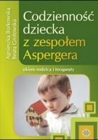 Codzienność dziecka z zespołem Aspergera: okiem rodzica i terapeuty