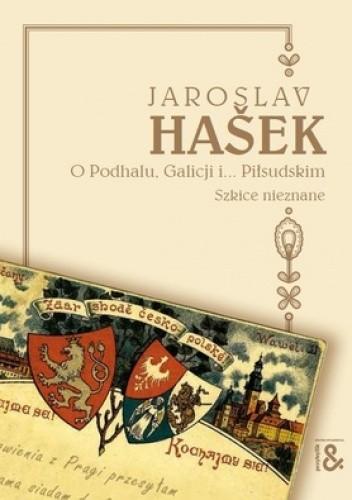 Okładka książki O Podhalu, Galicji i... Piłsudskim. Szkice nieznane