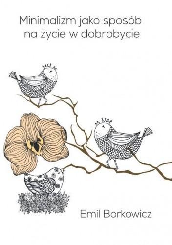 Okładka książki Minimalizm jako sposób na życie w dobrobycie