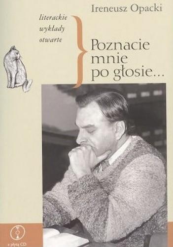 Okładka książki Poznacie mnie po głosie... Literackie wykłady otwarte