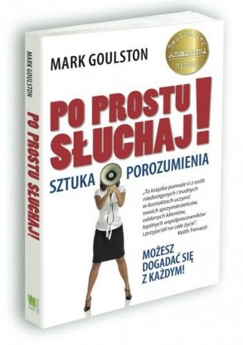 Okładka książki Po prostu słuchaj. Sztuka porozumienia.