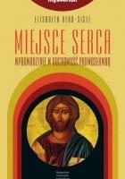 Miejsce serca. Wprowadzenie w duchowość prawosławną