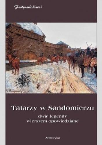 Okładka książki Tatarzy w Sandomierzu. Dwie legendy wierszem opowiedziane