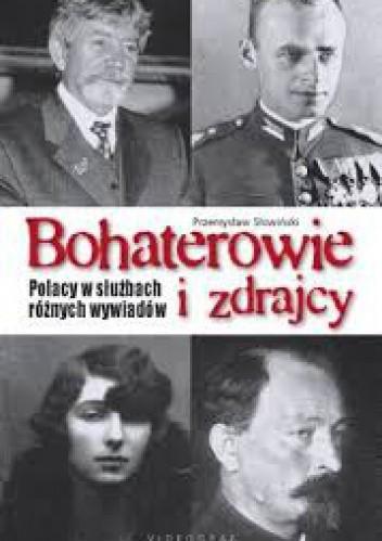 Okładka książki Bohaterowie i zdrajcy. Polacy w służbach różnych wywiadów