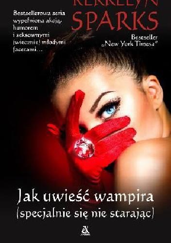 Okładka książki Jak uwieść wampira (specjalnie się nie starając)