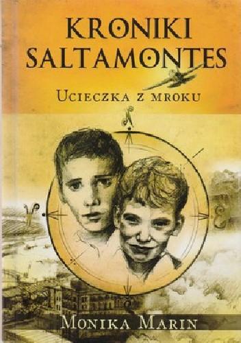 Okładka książki Kroniki Saltamontes. 1. Ucieczka z mroku
