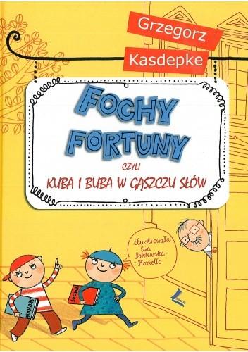 Okładka książki Fochy fortuny, czyli Kuba i Buba w gąszczu słów