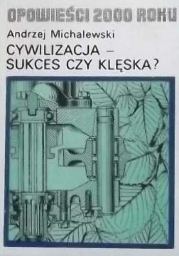 Okładka książki Cywilizacja - sukces czy klęska?