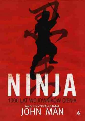 Okładka książki Ninja. 1000 lat Wojowników Cienia