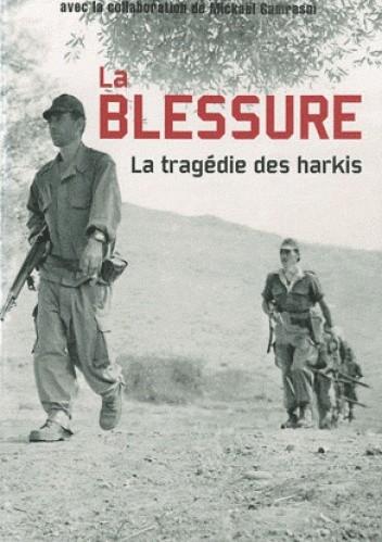 Okładka książki La Blessure: la tragédie des harkis