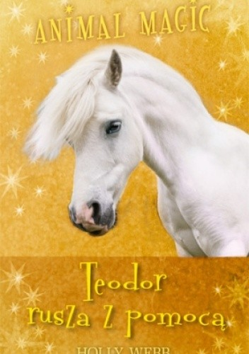 Okładka książki Animal Magic. Teodor rusza z pomocą