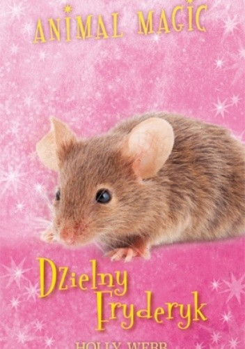 Okładka książki Animal Magic. Dzielny Fryderyk