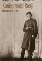 Koniec mojej Rosji. Dziennik 1914-1919