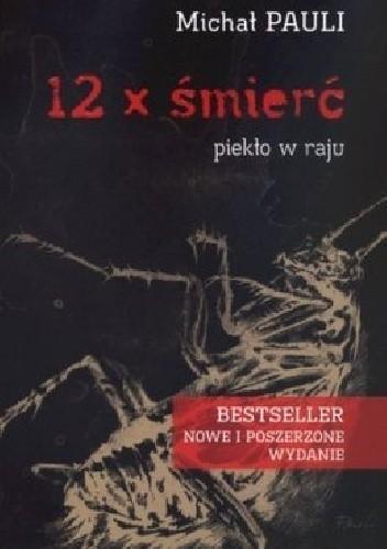 Okładka książki 12 x śmierć. Piekło w raju