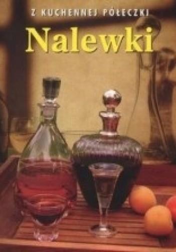 Okładka książki Nalewki. Z kuchennej półeczki