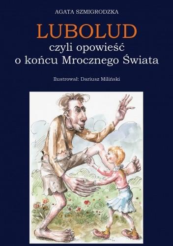 Okładka książki LUBOLUD, czyli opowieść o końcu Mrocznego Świata