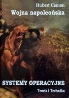 Wojna Napoleońska. Systemy Operacyjne. Taktyka i Technika.
