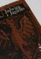 Jadwiga i Jagiełło 1374-1413. Opowiadanie historyczne. T. III-IV