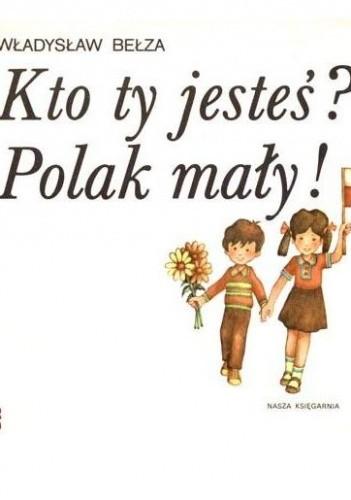 867215c84d78 Kto ty jesteś  Polak mały! - Władysław Bełza (201449) - Lubimyczytać.pl