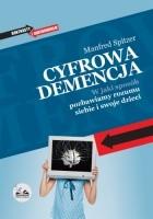 Cyfrowa demencja. W jaki sposób pozbawiamy rozumu siebie i swoje dzieci.