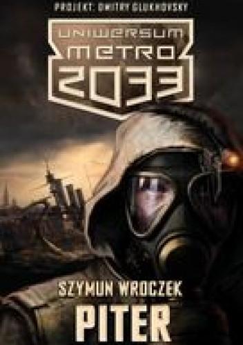 Okładka książki Uniwersum Metro 2033. Piter