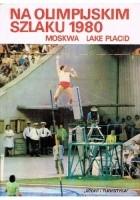 Na olimpijskim szlaku 1980