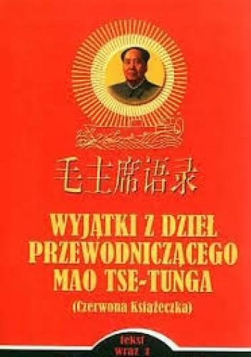 Okładka książki Wyjątki z dzieł Przewodniczącego Mao Tse-Tunga (Czerwona książeczka)