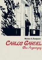 Carlos Gardel. Głos Argentyny