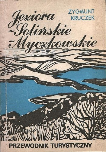 Okładka książki Jeziora: - Solińskie, - Myczkowskie
