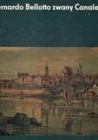 Bernardo Bellotto zwany Canaletto