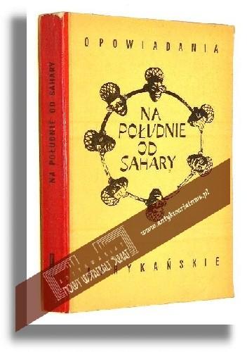 Okładka książki Na południe od Sahary. Opowiadania afrykańskie