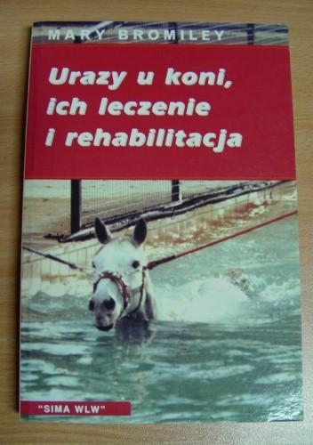 Okładka książki Urazy u koni, ich leczenie i rehabilitacja