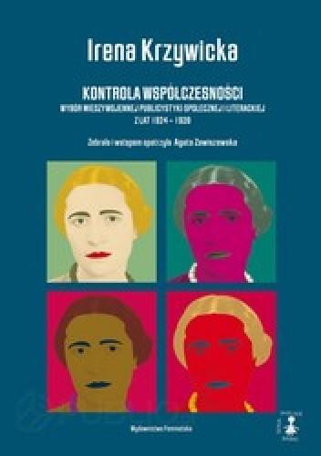 Okładka książki Kontrola współczesności Wybór międzywojennej publicystyki społecznej i literackiej z lat 1924-1939