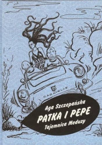 Okładka książki Patka i Pepe. Tajemnica Meduzy