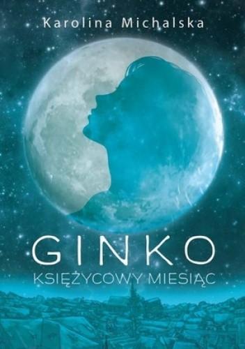 Okładka książki Ginko. Księżycowy miesiąc