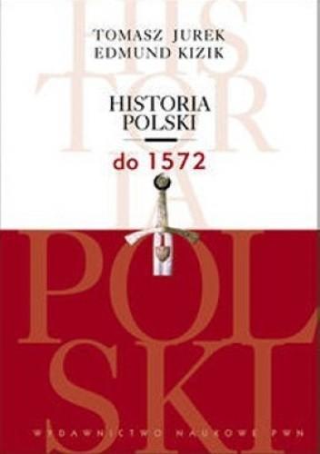 Okładka książki Historia Polski do 1572