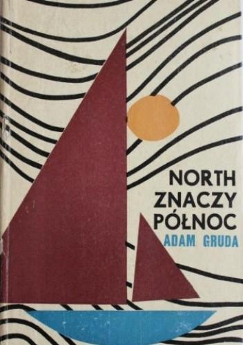 Okładka książki North znaczy północ