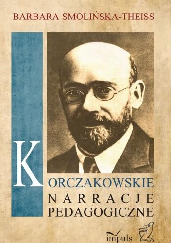 Okładka książki Korczakowskie narracje pedagogiczne