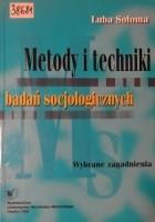 Metody i techniki badań socjologicznych. Wybrane zagadnienia